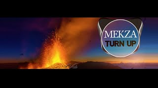 Mekza - Turn up - (Official Music Video)