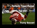 Soccer Funny Moments - Perfectly timed photos we all love watching!