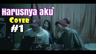 HARUSNYA AKU - Armada (cover) feat Wahyu&ida #1