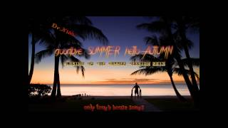 Dr.Xldd - goodbye SUMMER hello AUTUMN [closing of the summer session 2013]