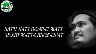 Sholawat TERBARU!!! SATU HATI SAMAPAI MATI - versi MAFIA SHOLAWAT
