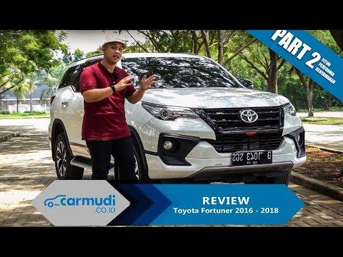 REVIEW Toyota Fortuner 2016-2018: Nyaman Nggak Sih? (Part 2 dari 2)