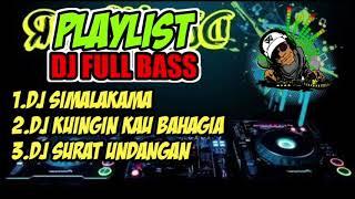 PLAYLIST DJ 2020 FULL BASS  . SIMALAKAMA ect