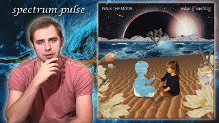 Walk The Moon - What If Nothing - Album Review