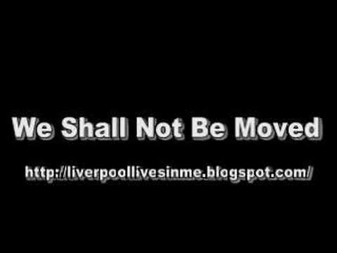 We Shall Not Be Moved - Liverpool Songs