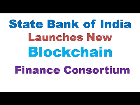 State Bank of India Launches New Blockchain Finance Consortium Hindi/English/Urdu