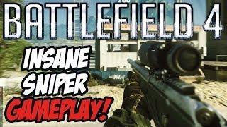 Battlefield 4 - INSANE SNIPER GAMEPLAY!