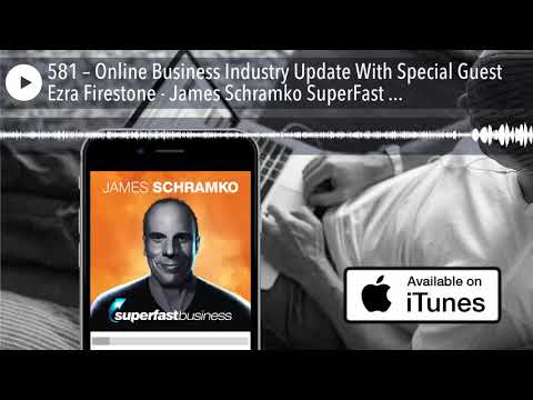 Online Business Industry Update With Special Guest Ezra Firestone
