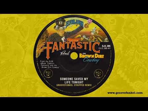 Elton John - Someone Saved My Life Tonight (Groovefunkel Stripped Remix) mp3