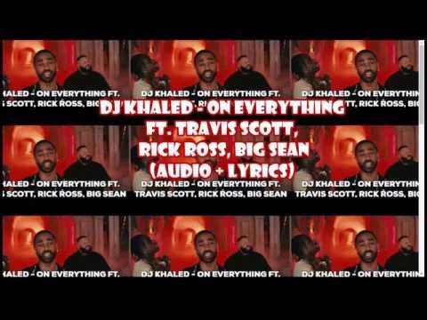 DJ Khaled - On Everything (ft. Travis Scott Rick Ross & Big Sean) [audio + Lyrics]