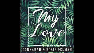 Rosie Delmah Conkarah MY LOVE Preview, PreOrderNow.mp3