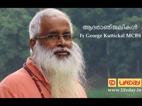 Eulogy on Fr George Kuttickal MCBS by His Excellency Mar Jos