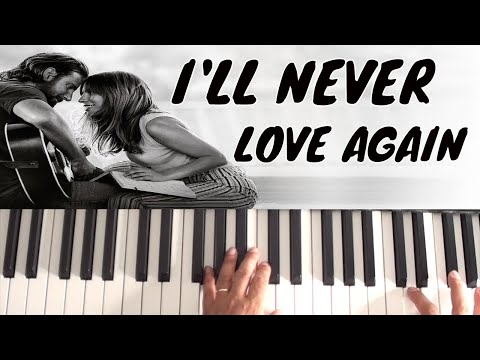 How To Play I'll Never Love Again on piano - Lady Gaga & Bradley Cooper - A Star Is Born