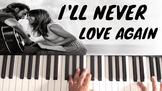 How To Play I'll Never Love Again on piano - Lady Gaga & Bradley Cooper - A Star Is Born Mp3