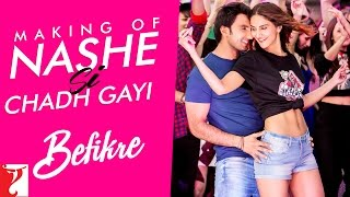 Making Of The Song Nashe Si Chadh Gayi  Befikre  Ranveer Singh  Vaani Kapoor