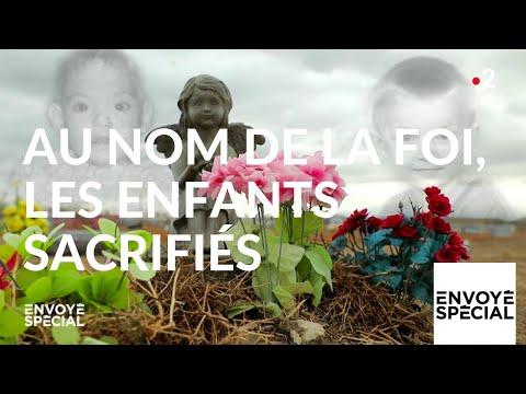 Envoyé spécial. Au nom de la foi, les enfants sacrifiés - 7 février 2019 (France 2)
