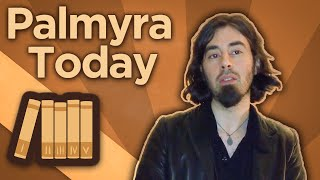 Middle East: Palmyra Today - Afterword - Extra History