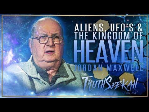 Jordan Maxwell 2018 | Aliens, UFOs & The Kingdom of Heaven
