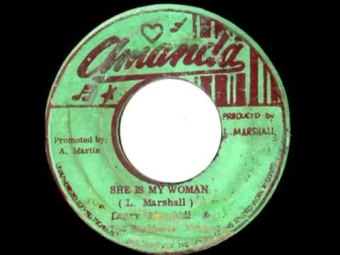 LARRY MARSHALL & THE RIGHTEOUS FLAMES - She is my woman + dub nyerere (Amanda)