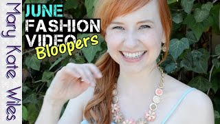 June Fashion Video Bloopers! Thumbnail