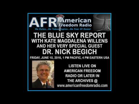 Dr. Nick Begich With Kate Willens: World HAARP Updates June 10, 2016
