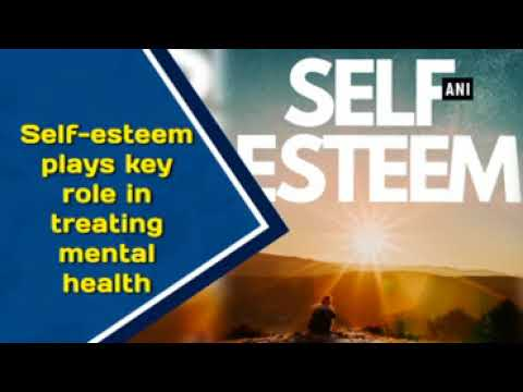 Self-esteem plays key role in treating mental health