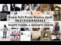 Cara Edit Foto Kamu Jadi Instagramable (Tanpa Aplikasi) RECOMMENDED!