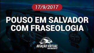 POUSO EM SALVADOR COM FRASEOLOGIA