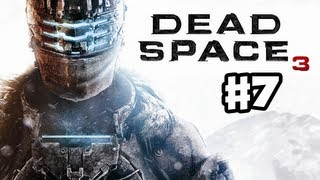 Dead Space 3 - Gameplay Walkthrough Part 7 - Can I Get a Witness (PC, XBox 360, PS3)