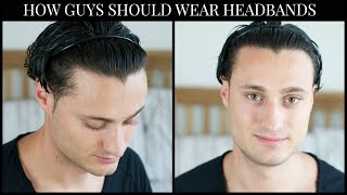 how guys should wear a headband