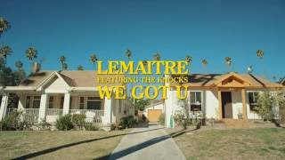 Lemaitre Feat. The Knocks - We Got U... @ www.OfficialVideos.Net