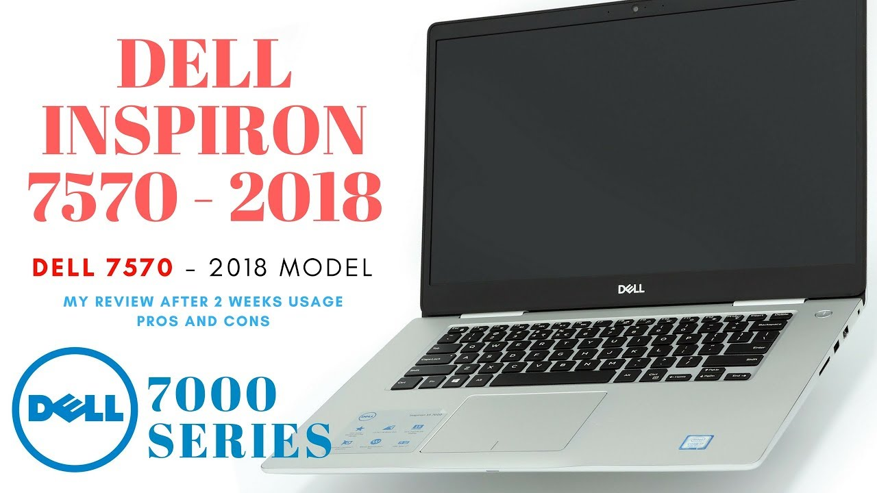 Dell Inspiron 7570 My Opinion Pros Cons After 2 Weeks Usage 2018