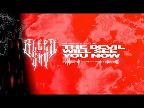 Bleed The Sky - The Devil Will See You Now