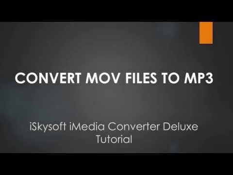 iSkysoft iMedia Converter Deluxe- How to Convert QuickTime Video to MP3