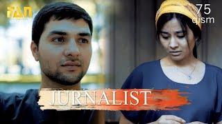 Журналист Сериали 75 - қисм / Jurnalist Seriali 75 - qism