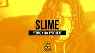"""[FREE] Young Nudy Type Beat - """"Slime"""" (Prod. Gold K. Music)"""