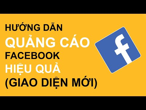 Hướng dẫn chạy quảng cáo Facebook hiệu quả 2021 (giao diện mới nhất)