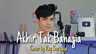 Akhir Tak Bahagia - Misellia ( Cover By RaySurajaya )