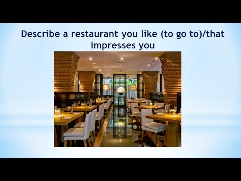 Real Ielts speaking part 2|Describe a restaurant you like (to go to)/that  impresses you