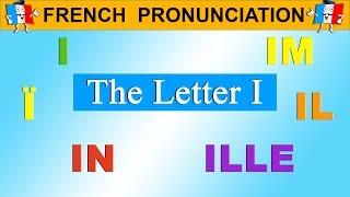 FRENCHUNCIATION LESSON - I, Ï, Î, IL, ILL, IM, IN