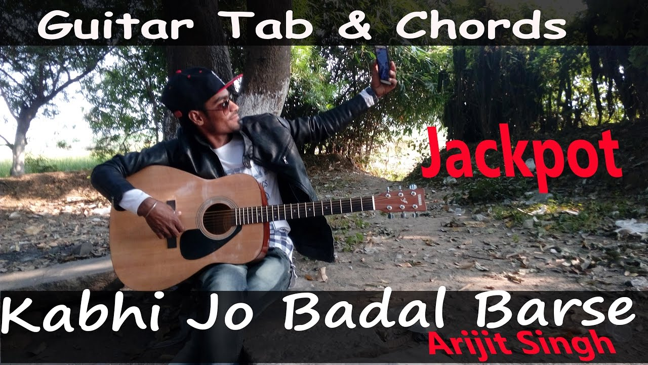 Kabhi jo baadal barse : Arijit Singh : Jackpot Guitar tabs LessonTutorial by Raj Singh - YouTube