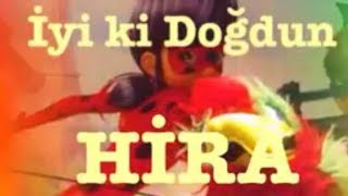 İyi ki Doğdun HİRA :)  1. VERSİYON *happy birthday Hira* Made in Turkey :) 🎂