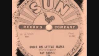 Ray Harris - Come On Little Mama