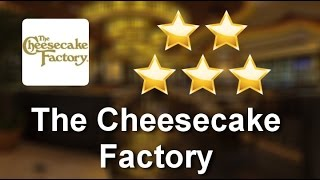 The Cheesecake Factory West Hartford Remarkable 5 Star Review By Mike B.