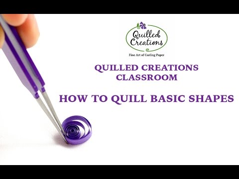 Papercraft Quilled Creations - How to Quill Basic Shapes
