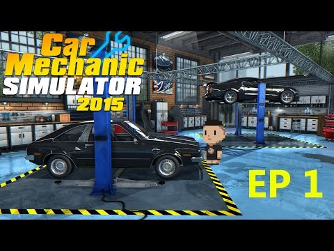 I Can't Control My Vehicle! | Lets Play – Car Mechanic Simulator 2015 | Episode 1