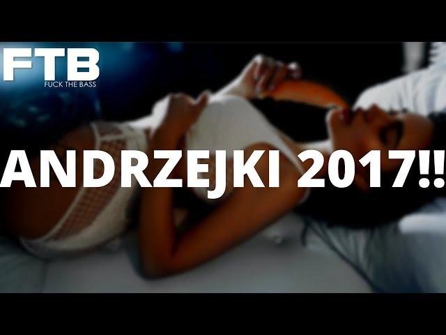 ANDRZEJKI 2017 - NAJLEPSZA KLUBOWA MUZYKA NA IMPREZĘ 2017!