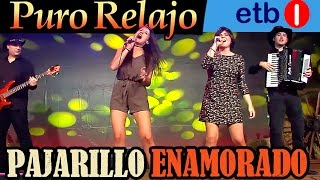 Video Puro Relajo en directo en ETB - 'Pajarillo enamorado' con Maider Caballero y Laura Nieto. HD download MP3, 3GP, MP4, WEBM, AVI, FLV Agustus 2018