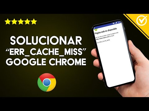 Cómo Solucionar el Error 'ERR_CACHE_MISS' de Google Chrome en mi Android o PC Windows