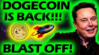 🔔DOGECOIN IS BACK! BLAST OFF! $1TO THE MOON! ELON MUSK , DOGECOIN NEWS , PRICE PREDICTION!